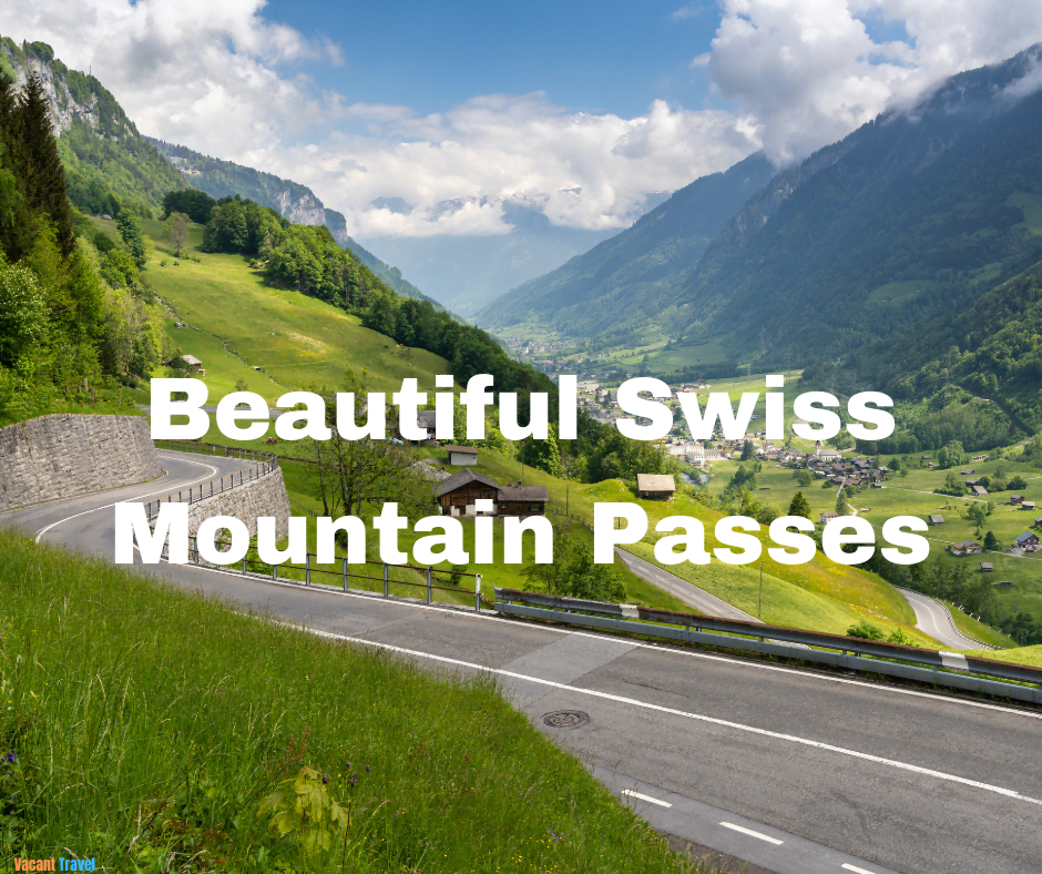 Beautiful Swiss Mountain Passes For a Road Trip